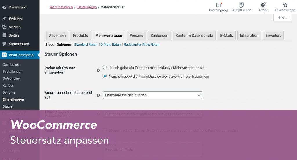 So gehts: Steuersatz in WooCommerce anpassen